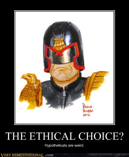 choice ethical judge dredd