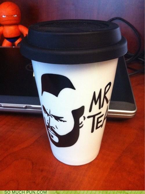 branding,literalism,tea,mr t,cup,homophone