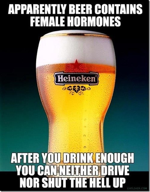 shut up,beer,driving,female hormones,burn,dating fails