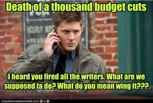 writers,jensen ackles,wing it,budget cuts,Supernatural,dean winchester