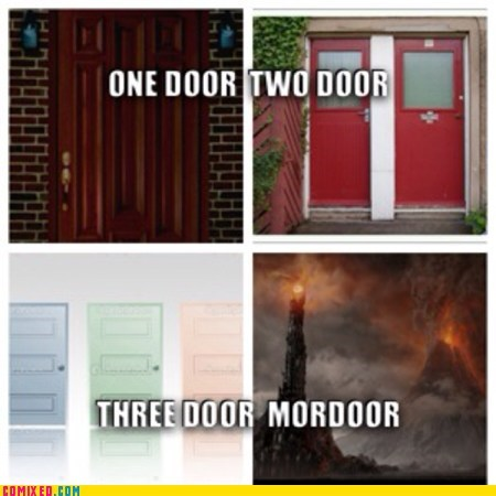 One Door Two Door Three Door Mordoor