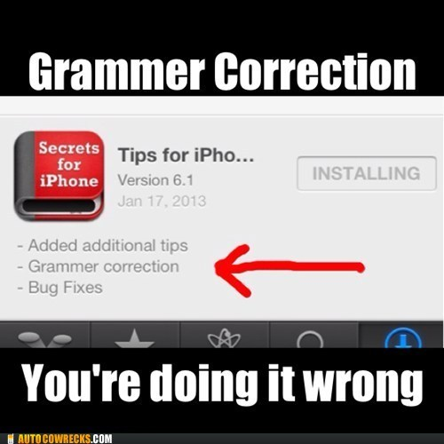grammar,grammer,updates,doing it wrong,correction