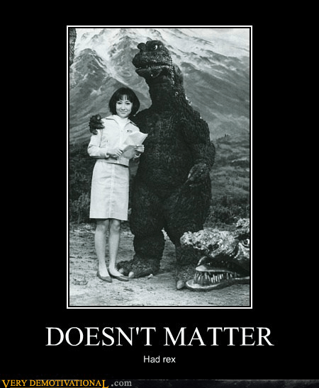 doesnt matter godzilla sexy times - 6980139008