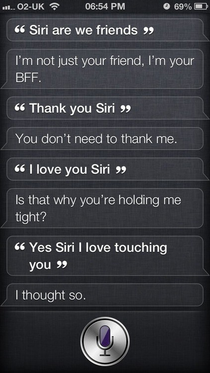 don't need friends,siri,i love you
