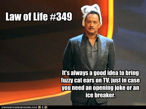 ice breaker good idea tom hanks joke law cat ears