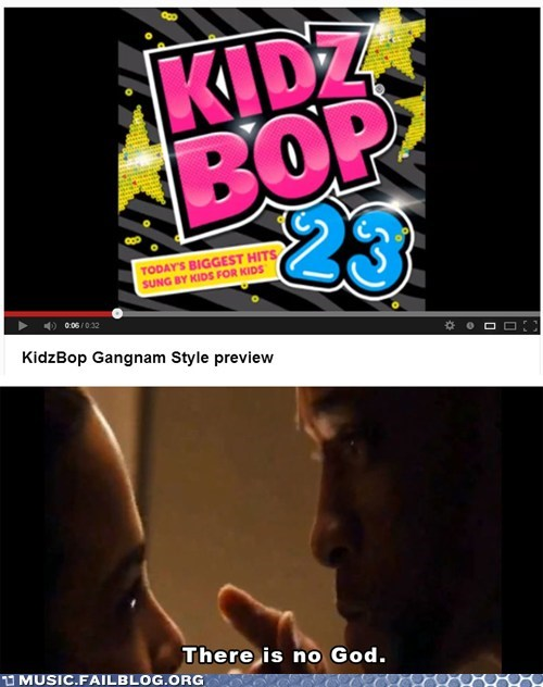 Where Is Your God Now,gangnam style,Kidz Bop