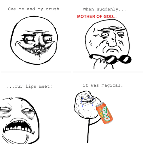 forever alone,mother of god,relationships,crush,squirt