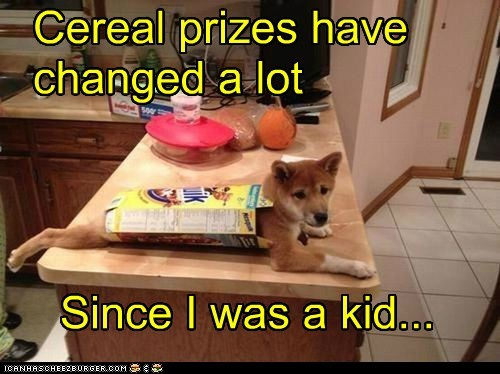 Cereal prizes have changed a lot Since I was a kid...