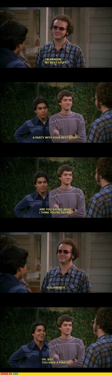 pinata marijuana best stuff TV that 70s show