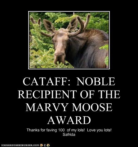 CATAFF:  NOBLE RECIPIENT OF THE MARVY MOOSE AWARD