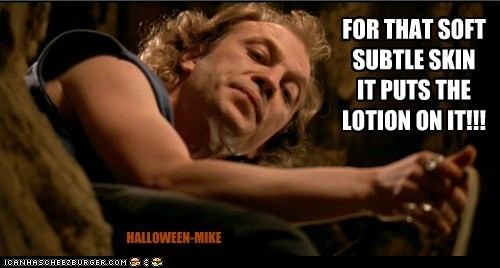 FOR THAT SOFT SUBTLE SKIN IT PUTS THE LOTION ON IT!!! HALLOWEEN-MIKE