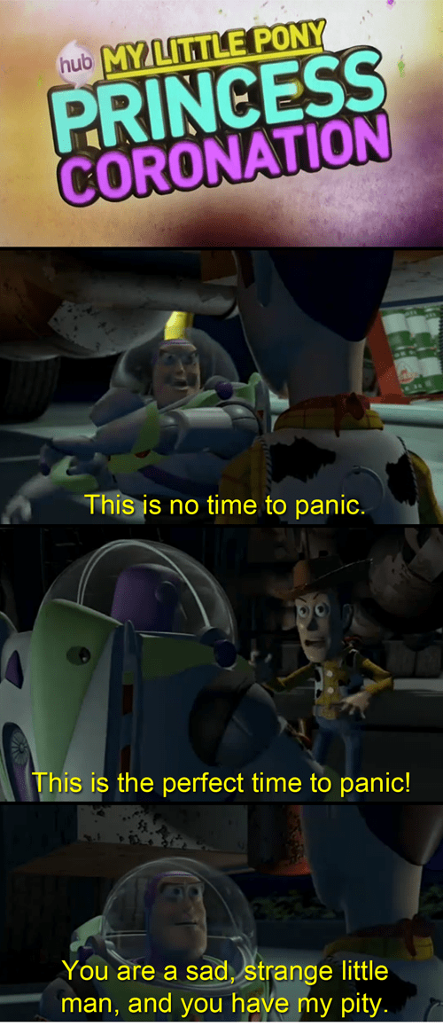 toy story,panic,princess coronation