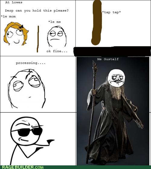 me gusta,gandalf,lowes,shovel