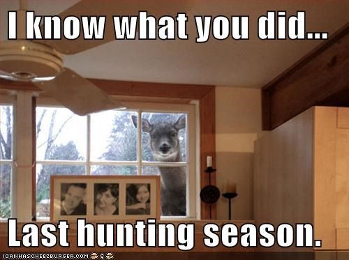 I know what you did... Last hunting season.