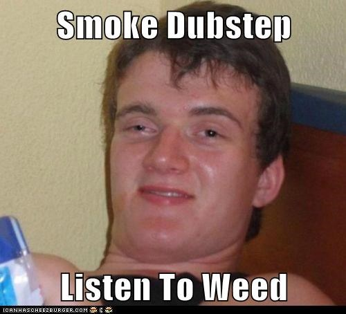 Smoke Dubstep  Listen To Weed