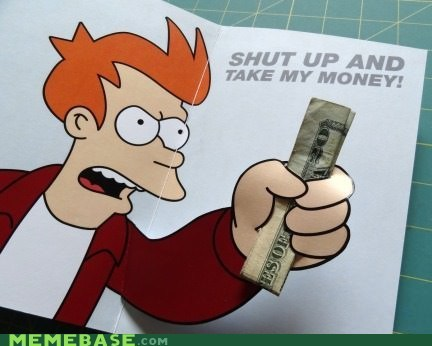 shut up and take my money,birthday,cards,futurama