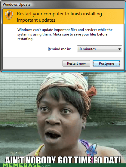 computers,windows update,nobody got time