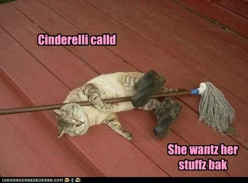 Cinderelli calld She wantz her stuffz bak