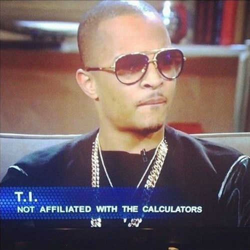 calculators,t-i,texas instruments,rapper,Music FAILS,g rated