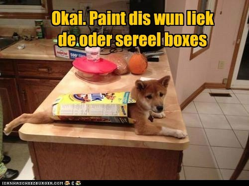 Okai. Paint dis wun liek de oder sereel boxes