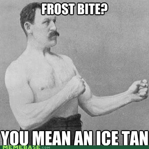 frostbite tan overly manly man