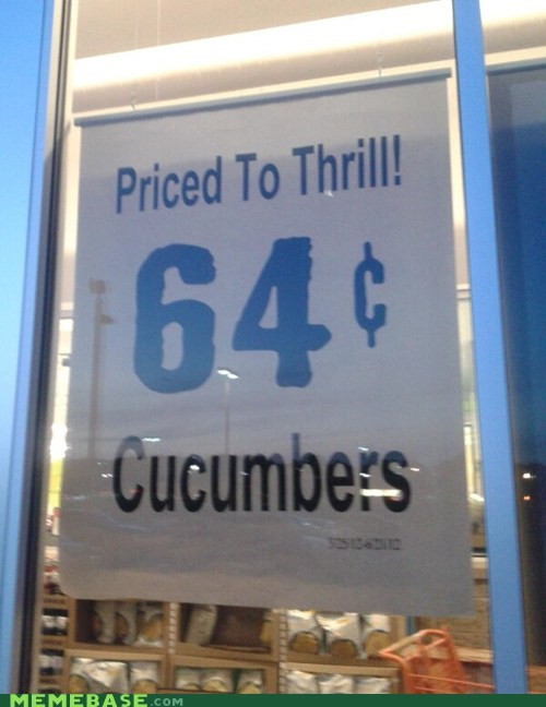 sign,cucumber,thrill,that sounds naughty