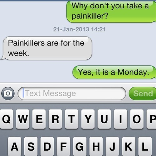 painkillers,youre-right,weak,week,iPhones