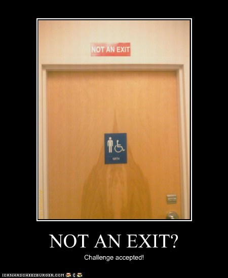 NOT AN EXIT? Challenge accepted!