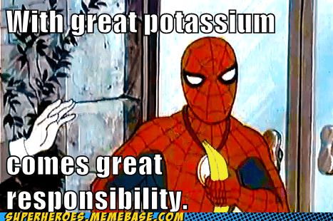With great potassium comes great responsibility.