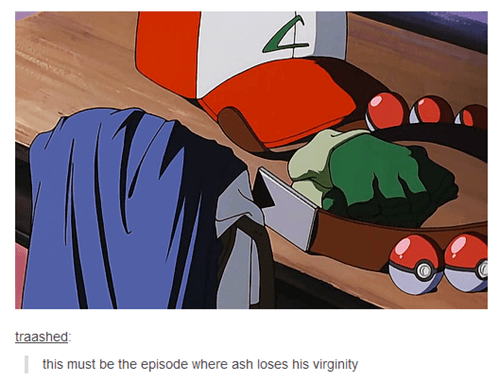 ash,Pokémon,virgin,first time
