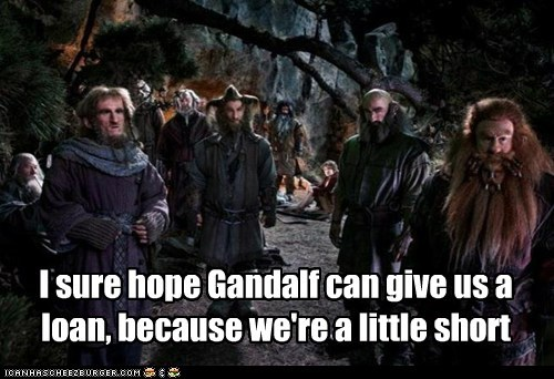 dwarves,bad jokes,puns,gandalf,The Hobbit,loan,short