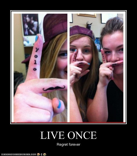 LIVE ONCE