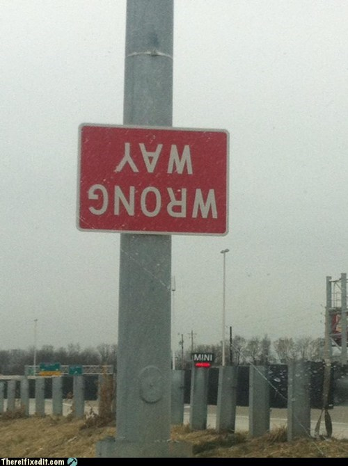 road sign,wrong way,g rated,there I fixed it