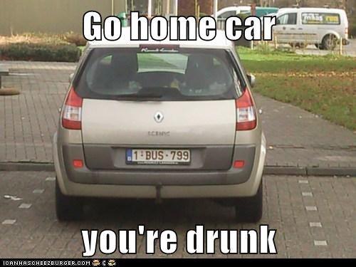 Go home car  you're drunk