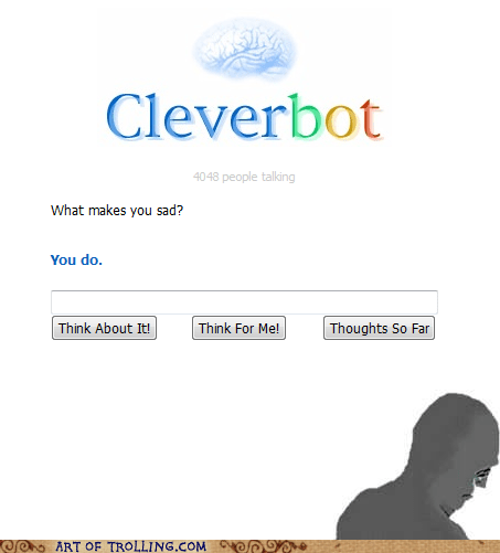 Sad,friends,Cleverbot,Okay