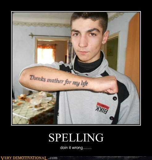 SPELLING doin it wrong........