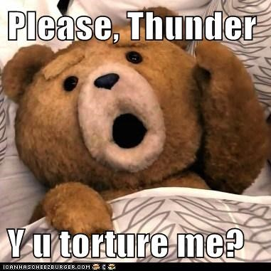 Please, Thunder  Y u torture me?