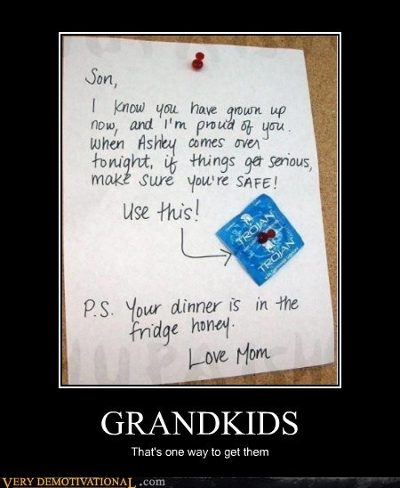 GRANDKIDS That's one way to get them
