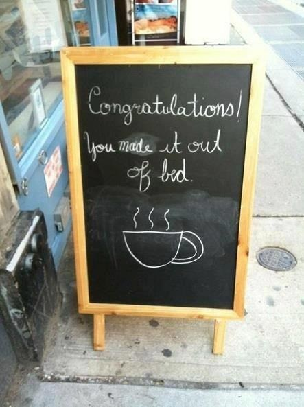 congratulations,coffee,chalkboard,out of bed,monday thru friday,g rated
