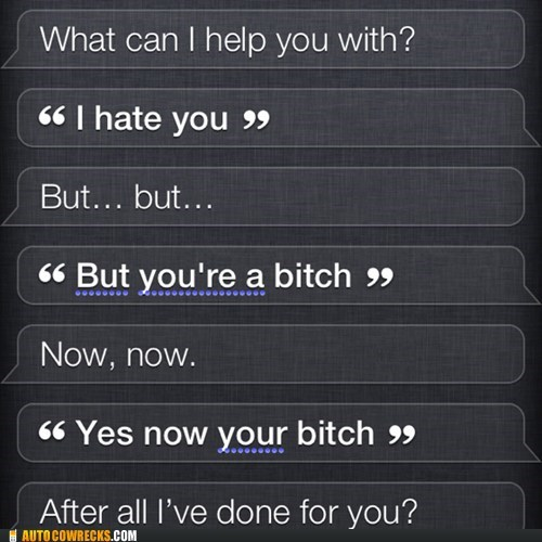 siri,Good Times,i hate you