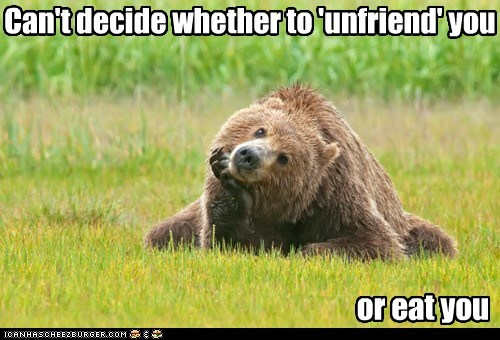 bears thinking unfriend cant-decide eat you