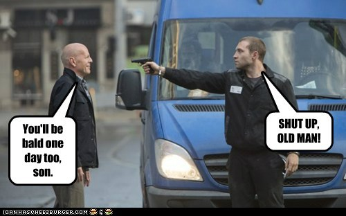shut up,bald,truth,bruce willis,gun
