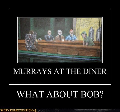 nighthawks,what about bob,bill murry