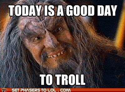 klingons,trolling,good day,today,Star Trek