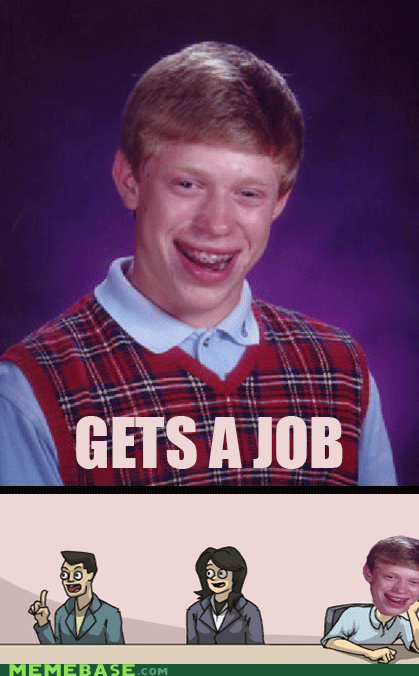 job,bad luck brian,outlook oust