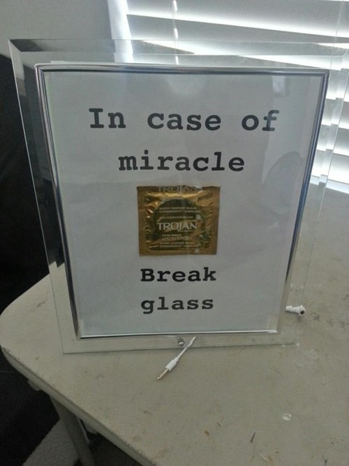 sexytimes break glass in case of miracle contraception condoms dating fails - 7013420544