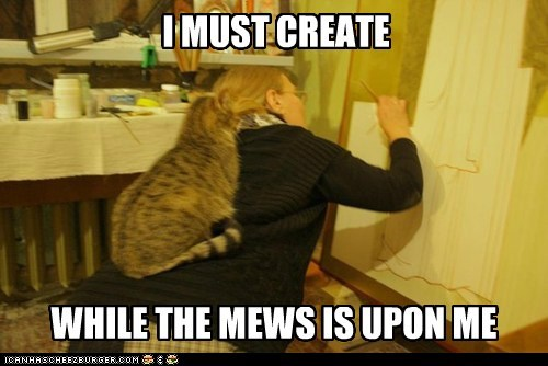 I MUST CREATE WHILE THE MEWS IS UPON ME