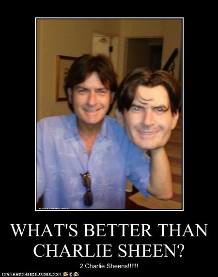WHAT'S BETTER THAN CHARLIE SHEEN? 2 Charlie Sheens!!!!!!