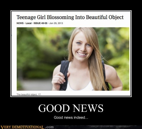 See Women Are Objects Very Demotivational Demotivational