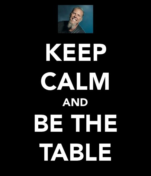 metallica,James Hetfield,table,keep calm and